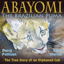 Abayomi, the Brazilian Puma- The True Story of an Orphaned cub Endangered Animals: Building a read aloud collection There's a Book for That