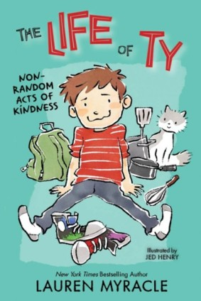 NonRandom Acts of Kindness (Life of Ty #2)  Monday April 6th, 2015 #IMWAYR There's a Book for That