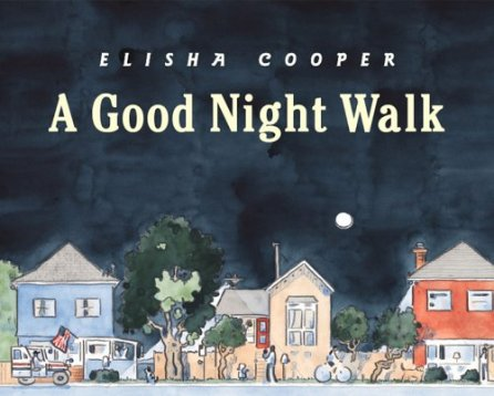 A Good Night Walk Picture Books for New Parents: Building a beautiful collection There's a Book for That