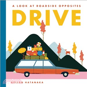 Drive- A Look at Roadside Opposites Monday May18th, 2015 There's a Book for That