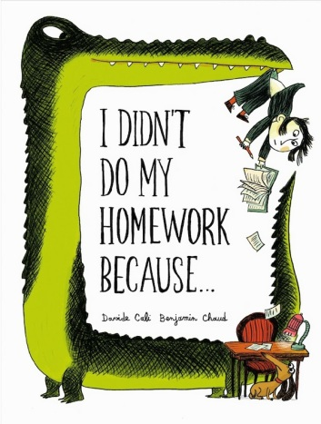 I Didn't Do my Homework Because . . .  Monday May 25th, 2015 There's a Book for That