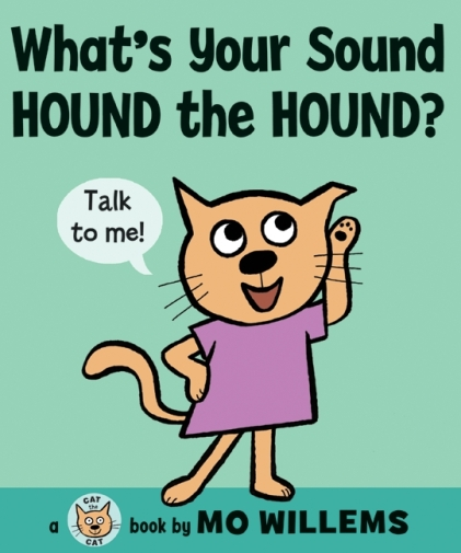 What's Your Sound Hound the Hound? Monday May 4th, 2015 #IMWAYR There's a Book for That
