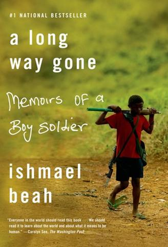 A Long Way Gone- Memoirs of a Boy Soldier Monday July 6th 2015 There's a Book for That