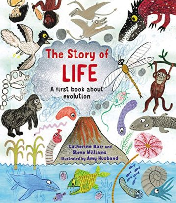 The Story of Life- A First Book about evolution  Monday June 15th, 2015 There's a Book for That