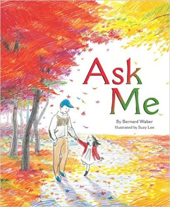 Ask Me Bernard Waber Suzy Lee  Picture Book Dreaming Wish List July 2015 There's a Book for That