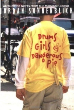 Drums Girls & Dangerous Pie by Jordan Sonnenblick  In the world of books: 25 boys who stand out There's a Book for That