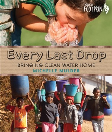 Every Last Drop Nonfiction Picture Book Wednesday: Water connects us all There's a Book for That