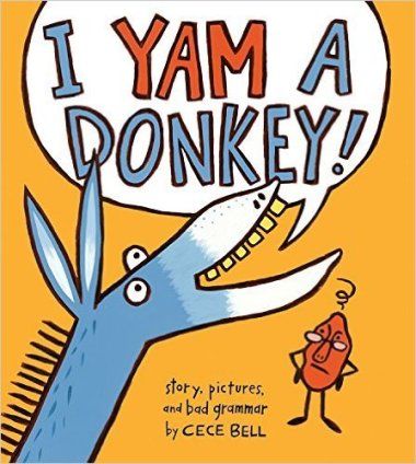 I yam a Donkey Monday July 13th 2015 There's a Book for That