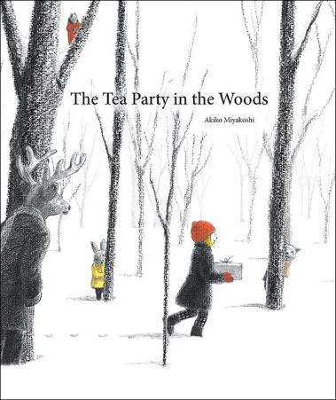 The Tea Party in the Woods Ten titles I would love to find under the tree There's a Book for That