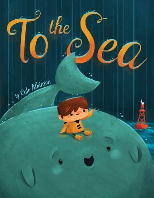 To the Sea I wanted to see a whale There's a Book for That