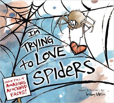 Trying to Love Spiders  Monday July 20th, 2015 There's a Book for That