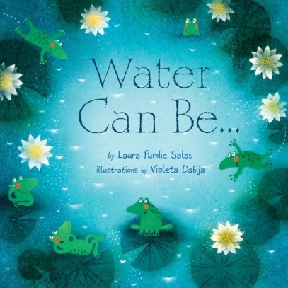Water Can Be Nonfiction Picture Book Wednesday: Water connects us all There's a Book for That