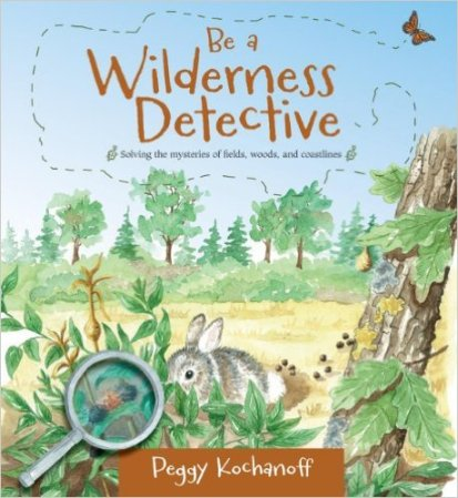 BE a Wildnerness Detective Nonfiction Picture Book Wednesday: Natural Mysteries, Solved