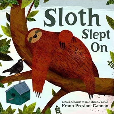 Sloth Slept On Monday September 14th, 2015 IMWAYR There's a Book for That