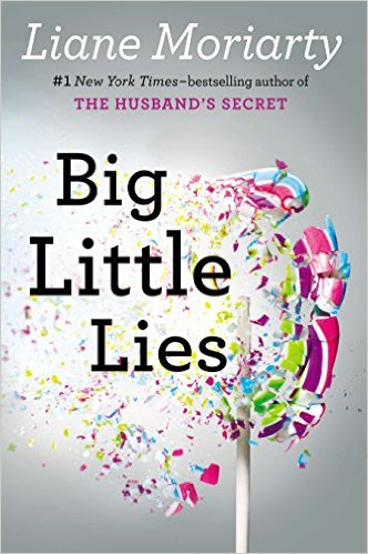Big Little Lies Monday October 12th, 2015 There's a Book for That