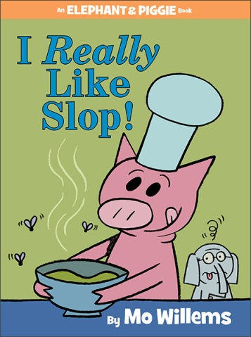 I really Like Slop! Monday October 26th, 2015 There's a Book for That