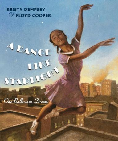 A Dance Like Starlight- One Ballerina's Dream Monday November 9th, 2015 There's a Book for That