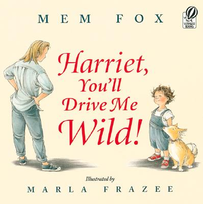 Harriet You'll Drive Me Wild Twenty Picture Books that capture the essence of childhood