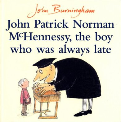 John Patrick Norman McHennessy – the boy who was always late. Twenty Picture Books that capture the essence of childhood
