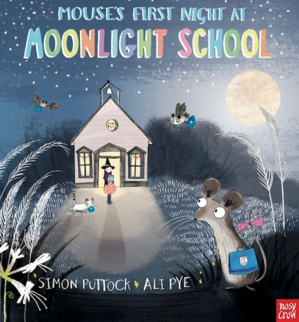 Mouse's First Night in Moonlight School Monday November 9th, 2015 There's a Book for That