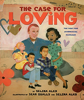 The Case for Loving- The Fight for Interracial Marriage