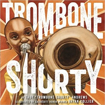 Trombone Shorty  20 favourite nonfiction titles of 2015 There's a Book for That