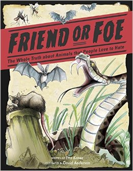 Friend or Foe: The Whole Truth About Animals People Love to Hate Nonfiction Picture Book Wednesday and I've been reading . . .