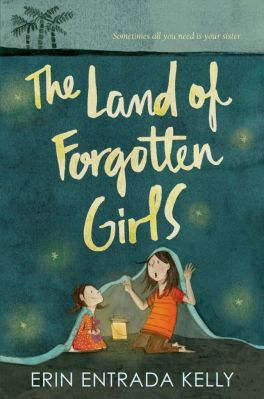 the-land-of-forgotten-girls-erin-entrada-kelly
