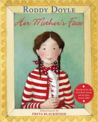 Her Mother's Face by Roddy Doyle with illustrations by Freya Blackwood Monday January 11th, 2016 There's a Book for That