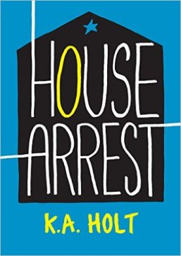 House Arrest by K.A. Holt Must read novels for 2016