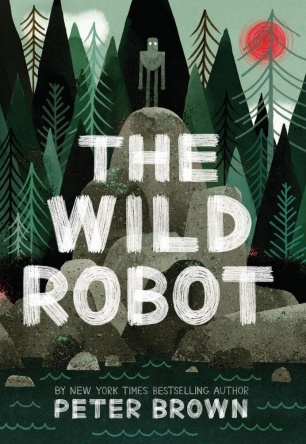 The Wild Robot by Peter Brown Top Ten Tuesday: Ten titles I would buy right this second