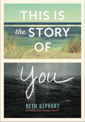 This is the Story of You Beth Kephart Must read novels for 2016