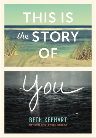 This is the Story of You Beth Kephart Monday March 28th, 2016 There's a Book for That #IMWAYR