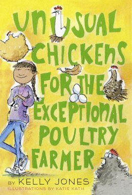 Unusual Chickens for the Exceptional Poultry Farmer by Kelly Jones Must read novels for 2016