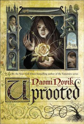 Uprooted by Naomi Novik Must read novels for 2016