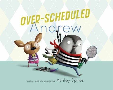 Over-Scheduled Andrew Monday March 7th, 2016 There's a Book for That #IMWAYR