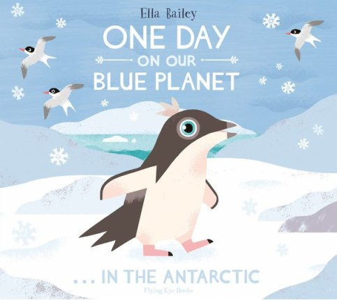 Nonfiction Picture Book Wednesday: One Day on our Blue Planet . . . In the Antarctic