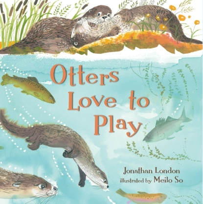 Otters Love to Play Monday May 30th, 2016 IMWAYR There's a Book for That