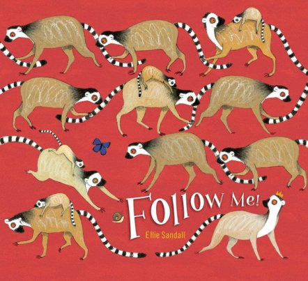 Follow Me! by Ellie Sandall Monday August 1st, 2016