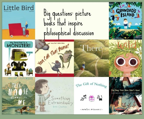 Big questions: picture books that inspire philosophical discussion #pb10for10 2016 There's a Book for That