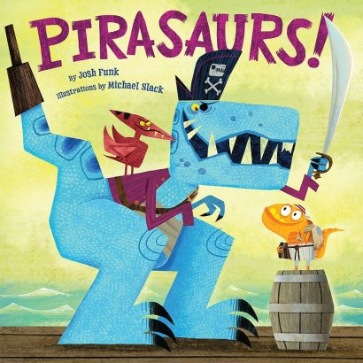 Pirasaurs by Josh Funk