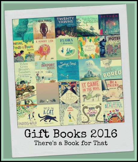 Gift Books 2016: 25 Picture Books to Gift this Season There's a Book for That