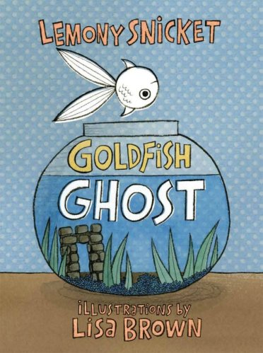 Goldfish Ghost Beautifully quirky: 10 titles to read and ponder #pb10for10 2017 There's a Book for That
