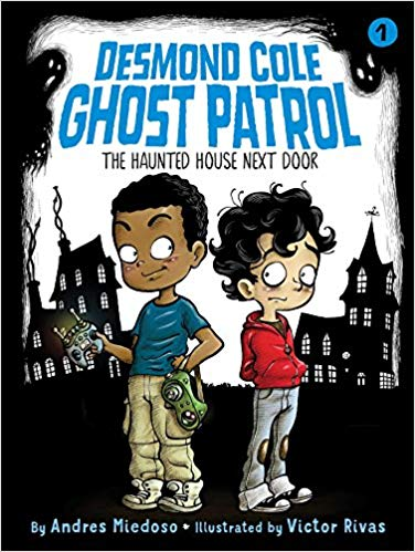 The Haunted House Next Door (Desmond Cole Ghost Patrol, #1)