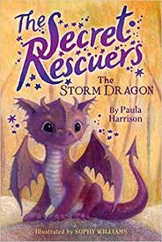 The Storm Dragon (The Secret Rescuers #1) byPaula Harrison